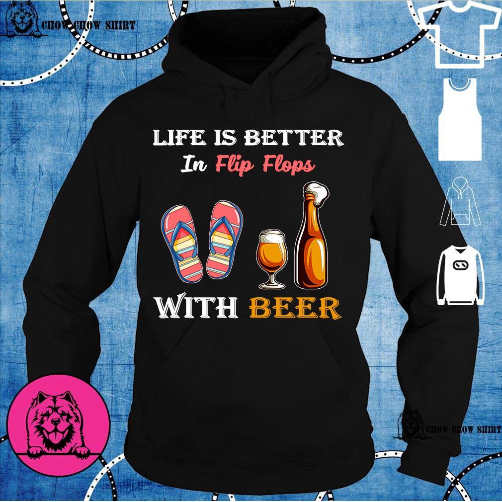 Life is better in flip flops with beer s hoodie