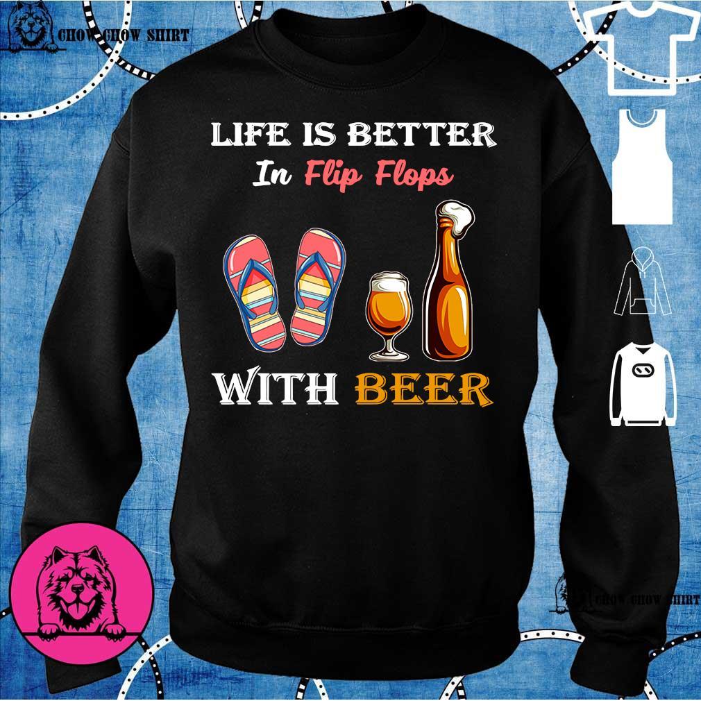 Life is better in flip flops with beer s sweater
