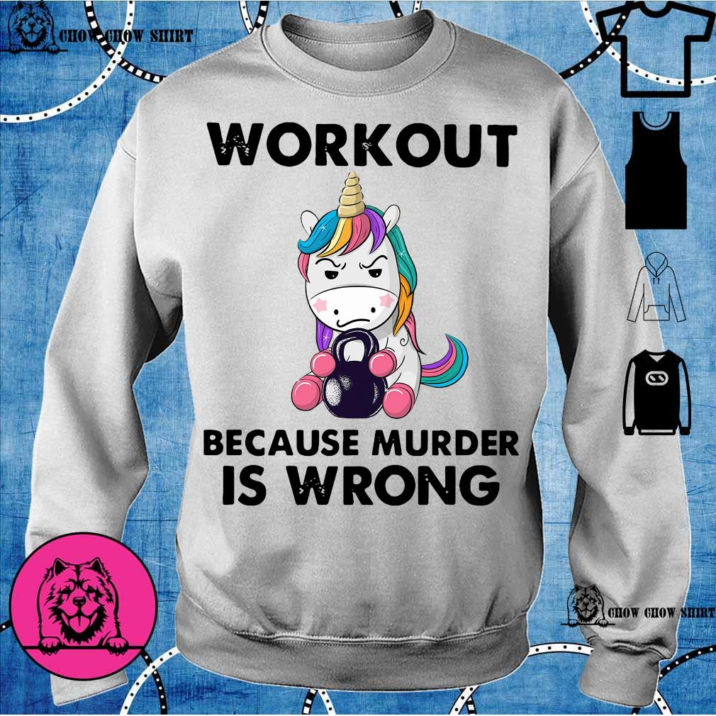 Unicorn workout because murder is wrong s sweater