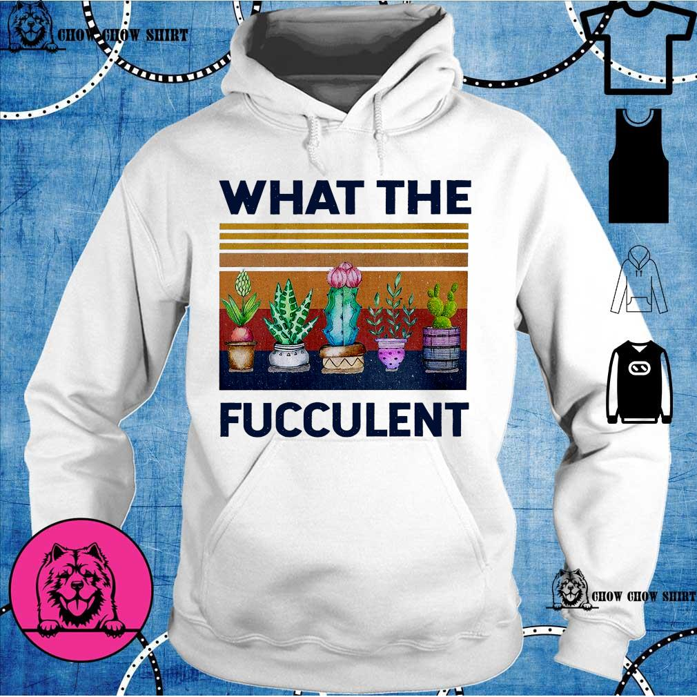 What the fucculent vintage s hoodie