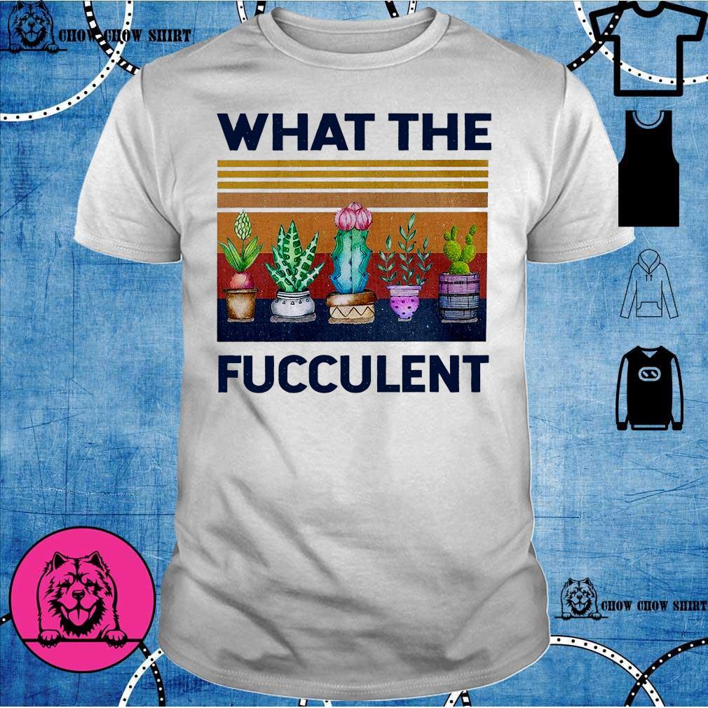 What the fucculent vintage shirt