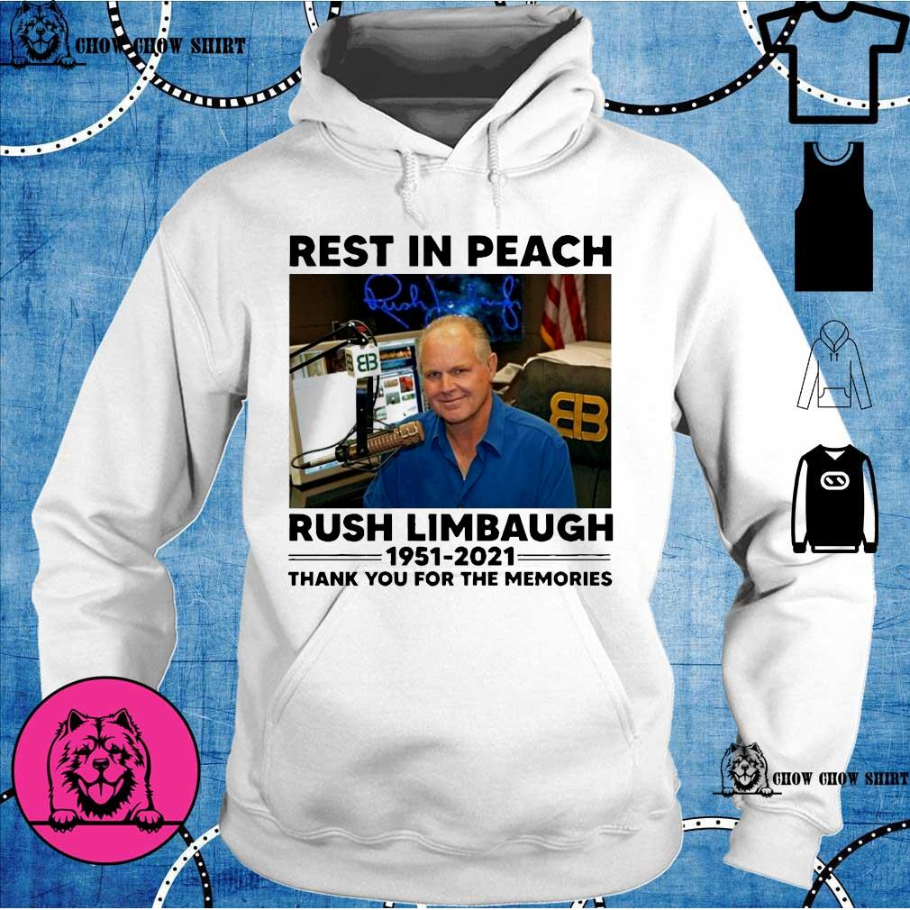 Rip Rest In Peach Rush Limbaugh 1951 2021 thank you for the memories hoodie