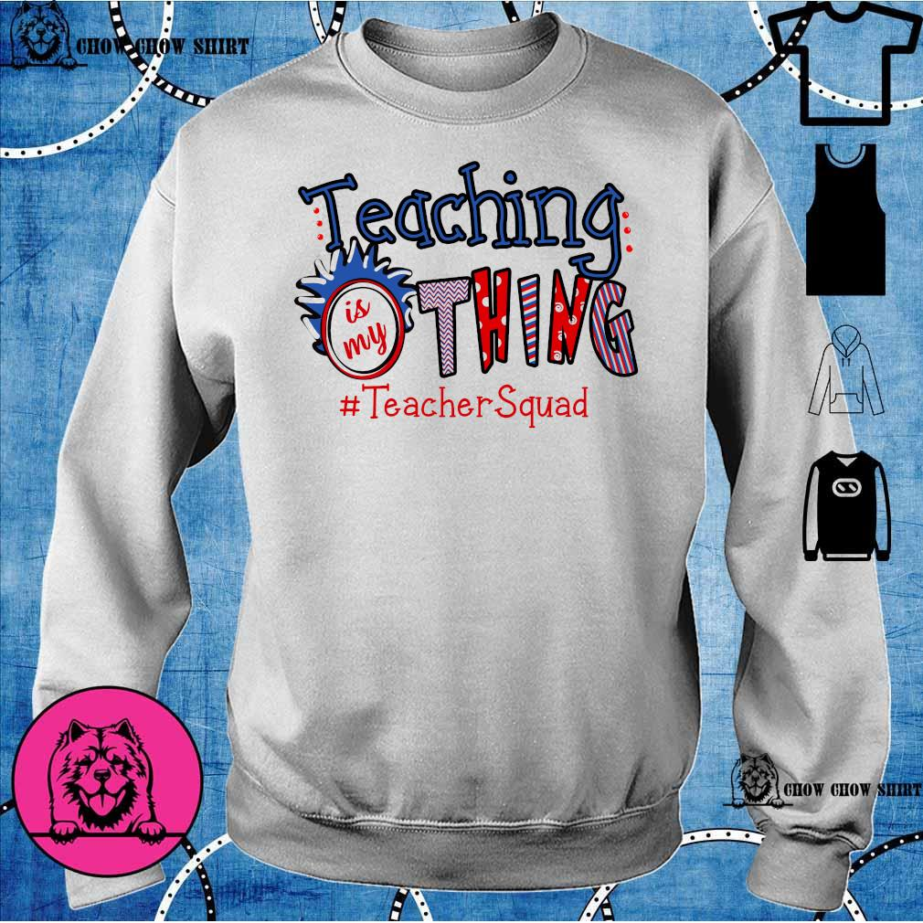 Teaching is my thing # teacher squad sweater