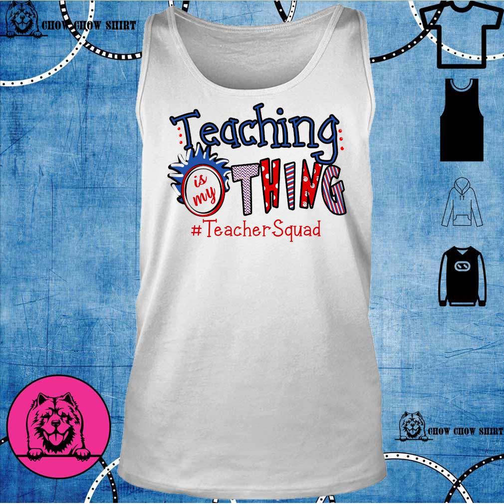 Teaching is my thing # teacher squad tank top