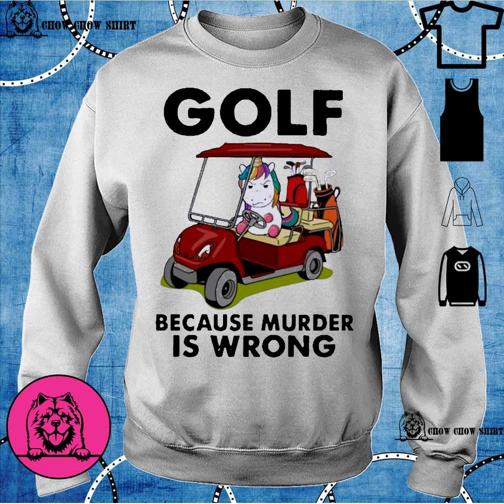Unicorn Golf because murder Is wrong s sweater