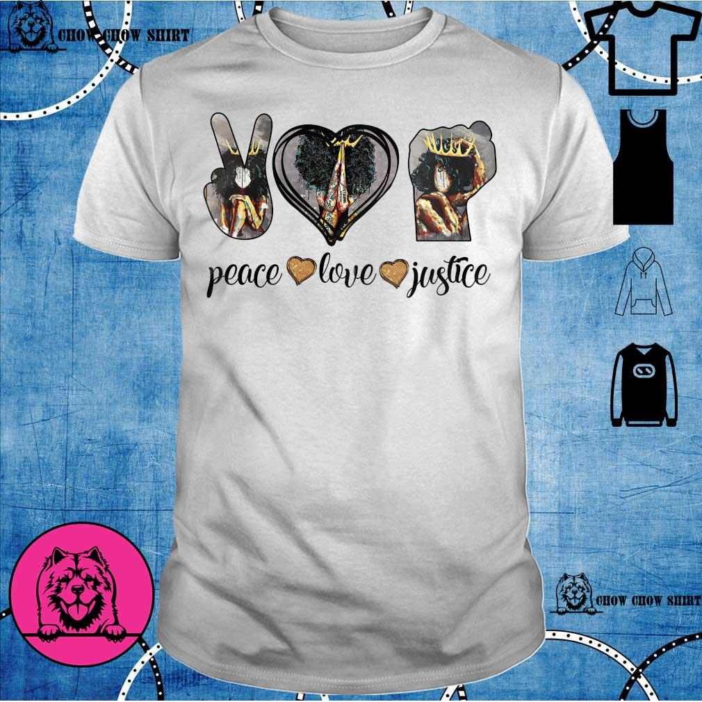 Black Girl Black Queen Peace Love Justice Shirt