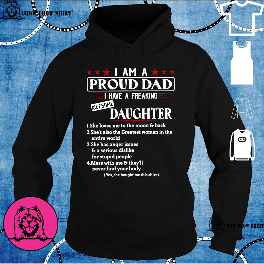 I am a proud dad i have a freaking awesome daughter hoodie
