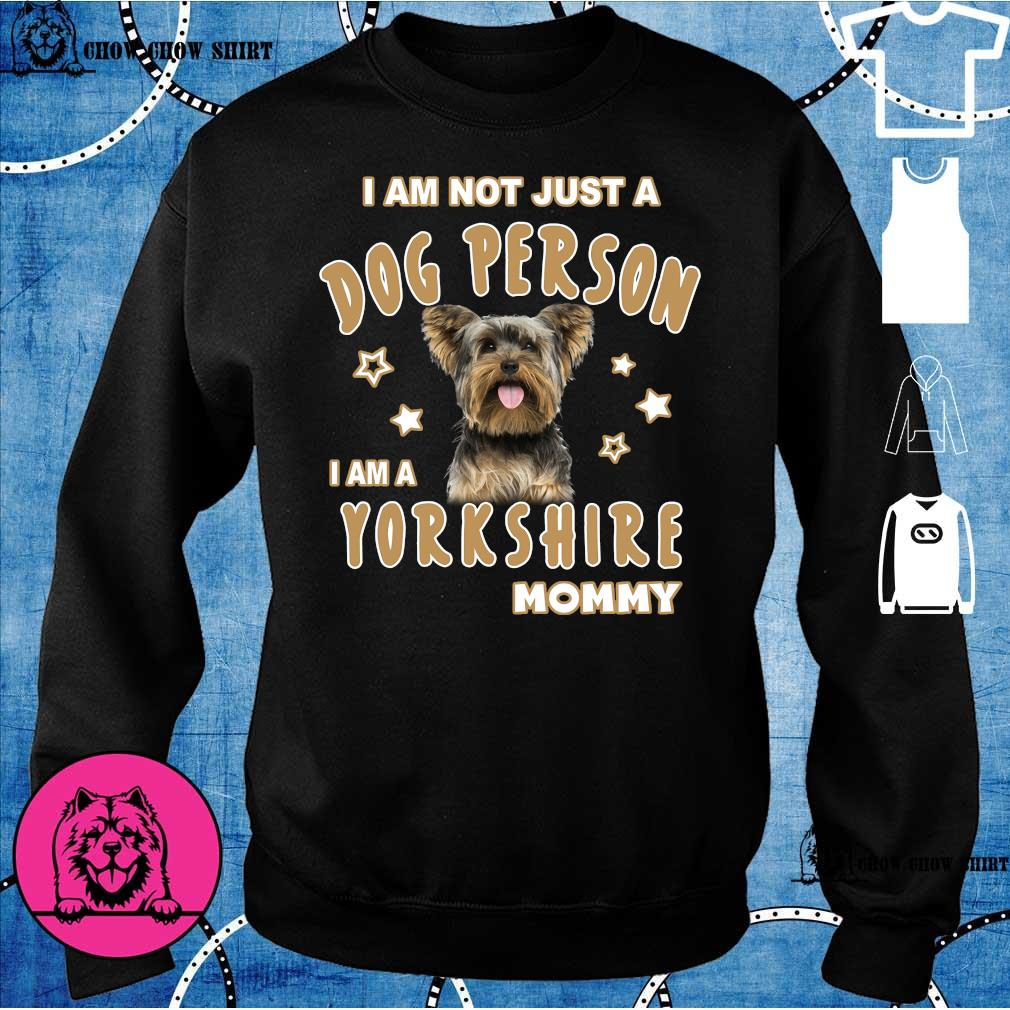 I am not just a dog person i am a yorkshire mommy sweater