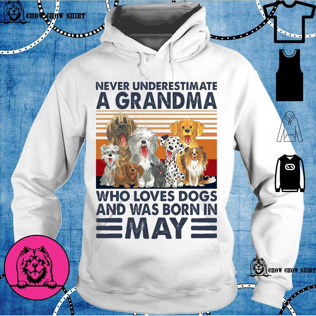 Never underestimate a grandma who loves dogs and was born in may vintage hoodie
