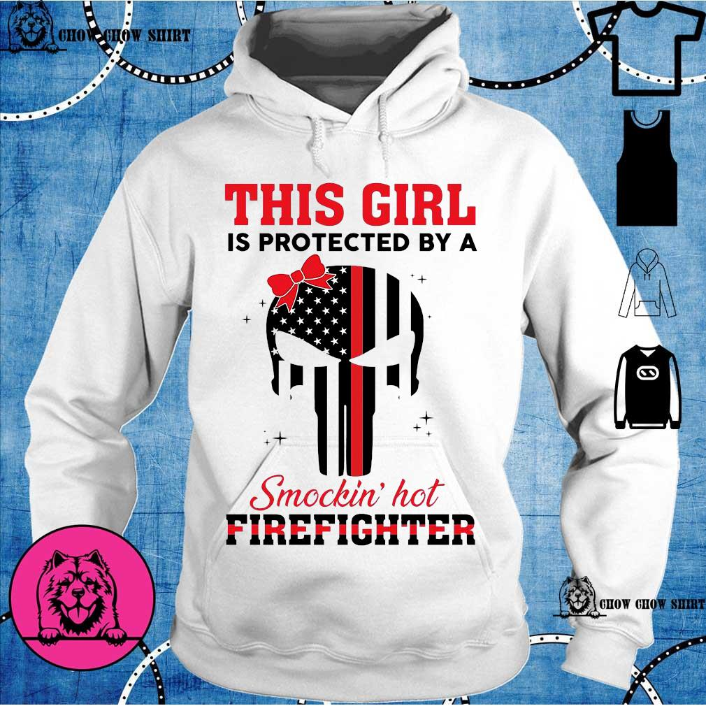 Skull this girl Is protected by a Smokin hot Firefighter hoodie