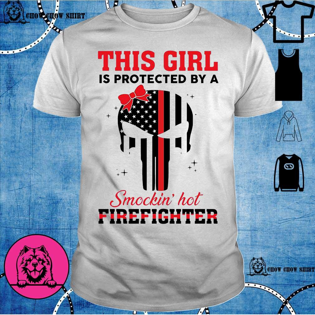 Skull this girl Is protected by a Smokin hot Firefighter shirt