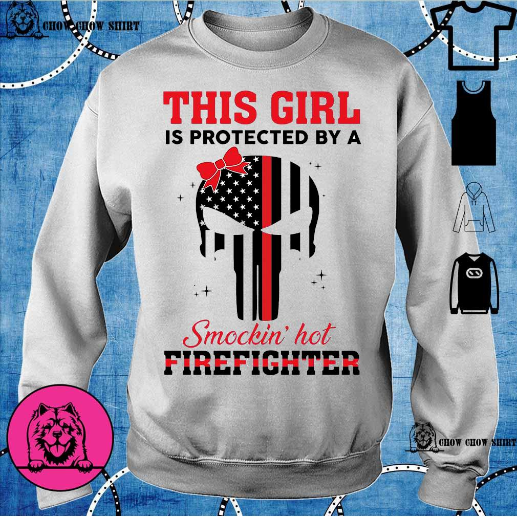 Skull this girl Is protected by a Smokin hot Firefighter sweater