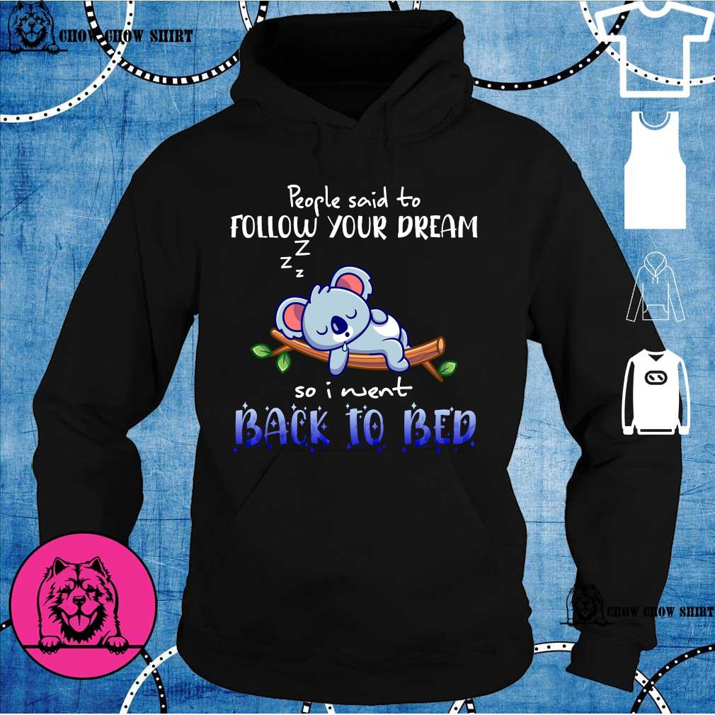 Sloth people said to follow your dream so i went back to bed hoodie