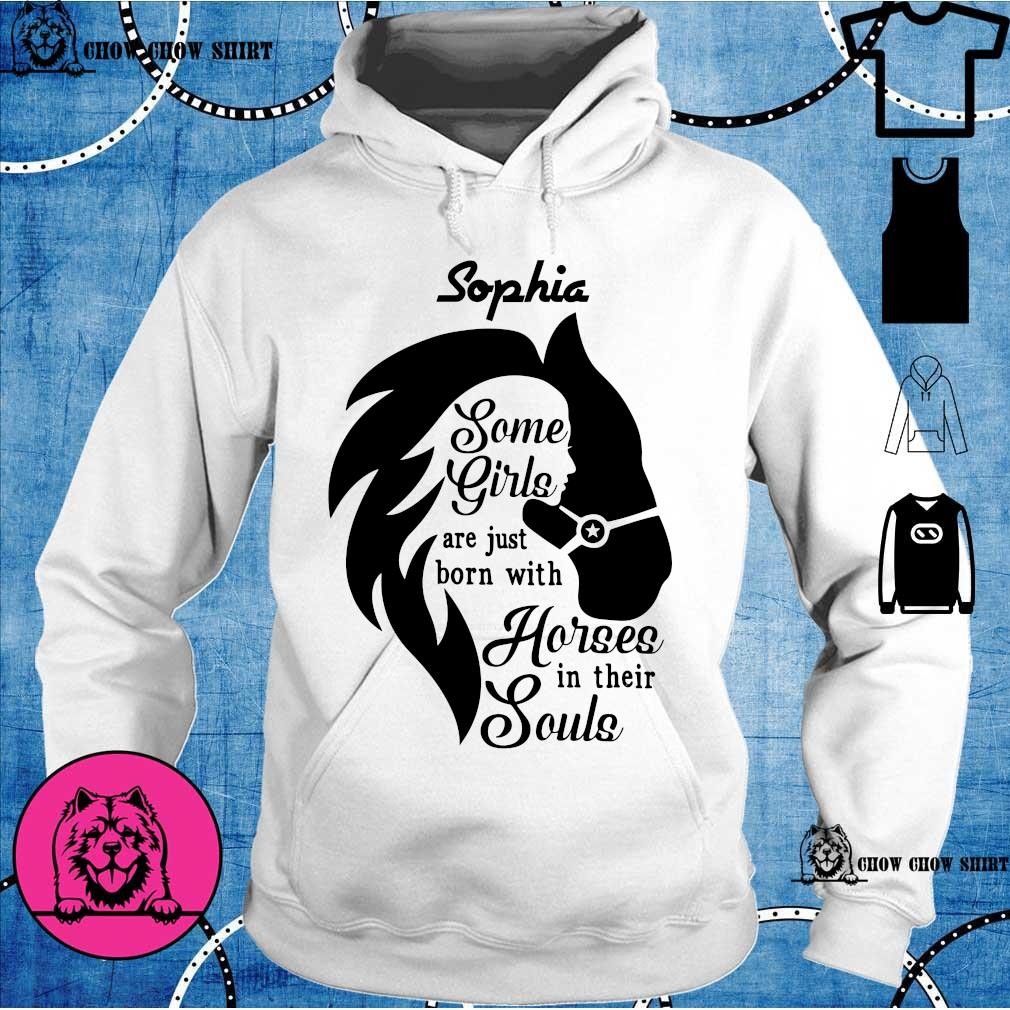 Sophia some girls are just born with horses in their souls hoodie