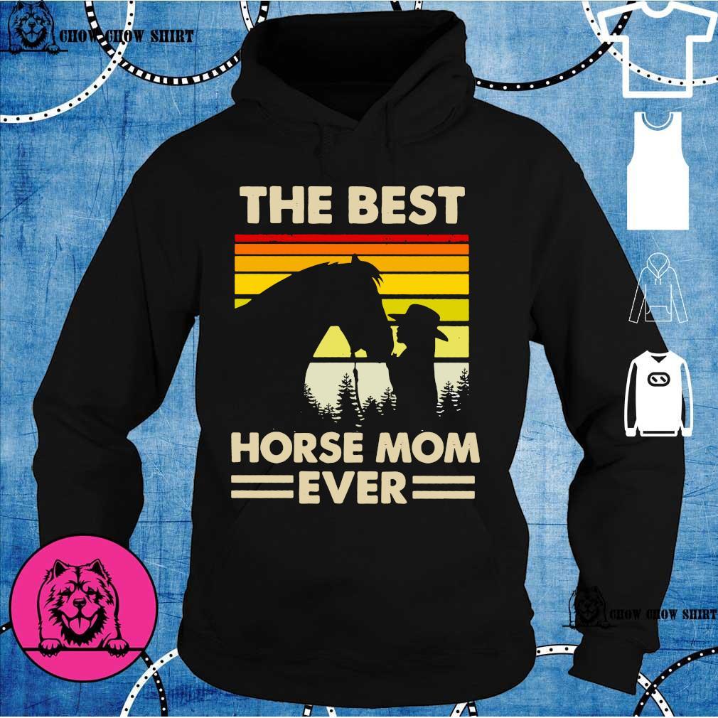The best horse mom ever vintage hoodie