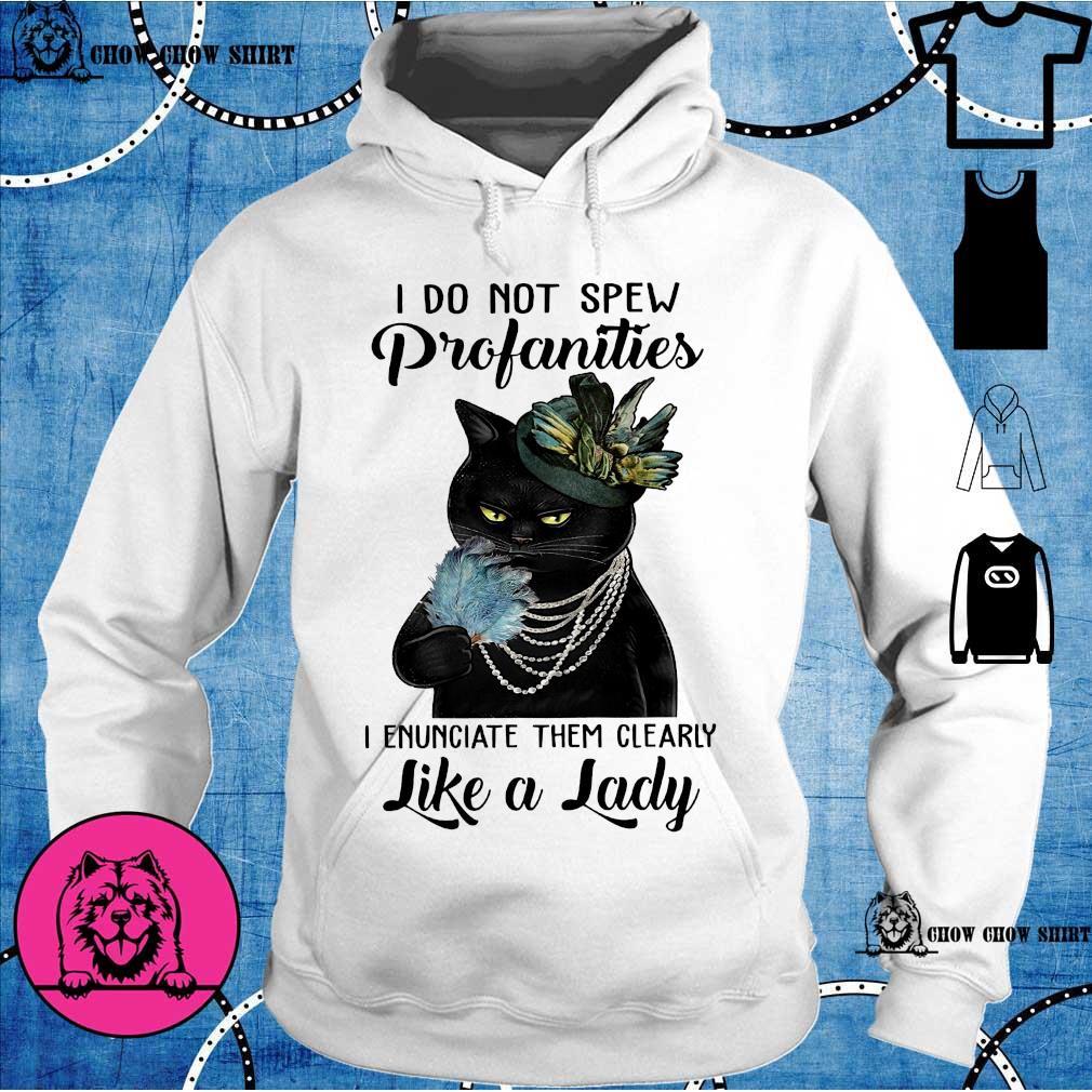 Black cat I do not spew profanities i enunciate them clearly like a lady hoodie