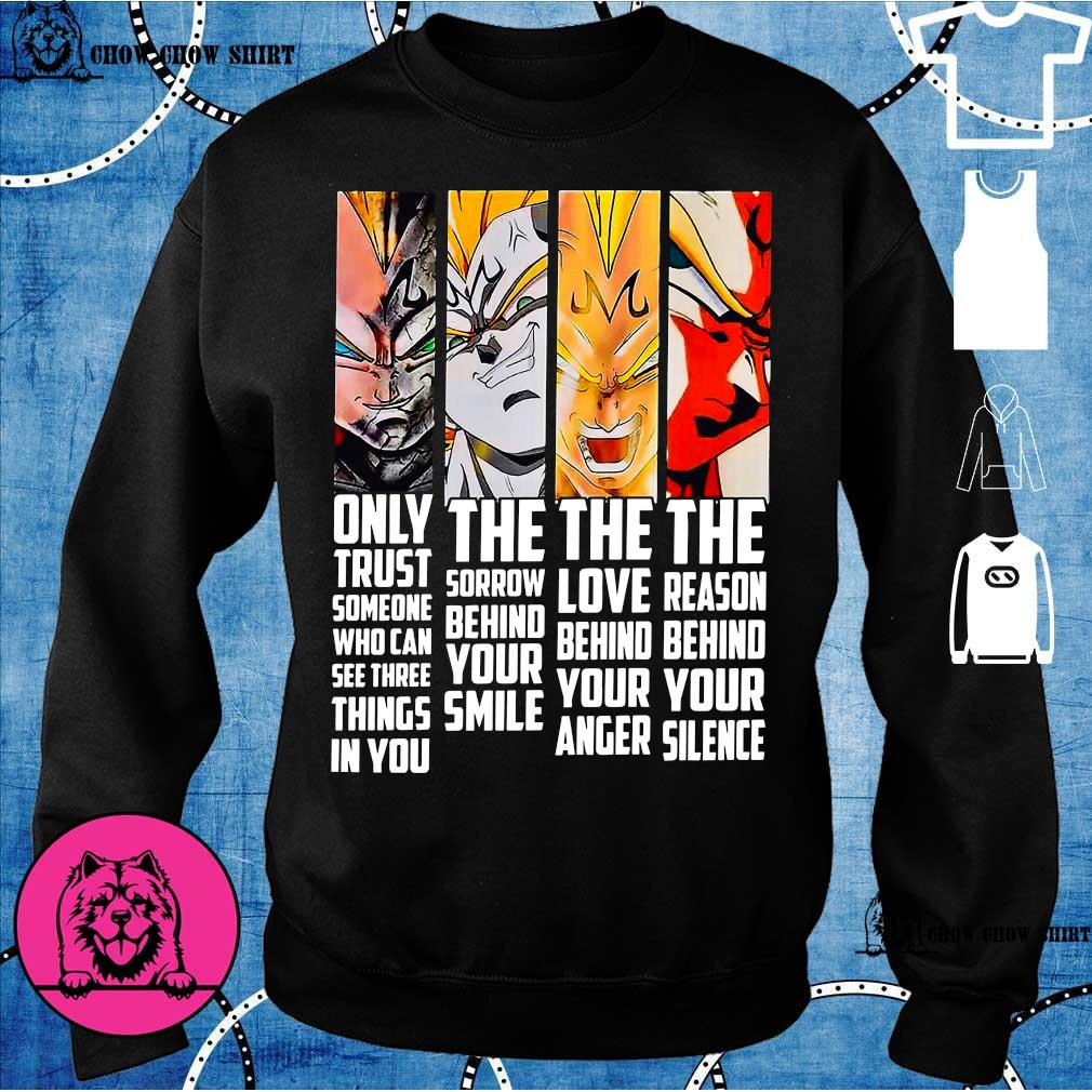 Vegeta only trust someone who can see three things in you sweater