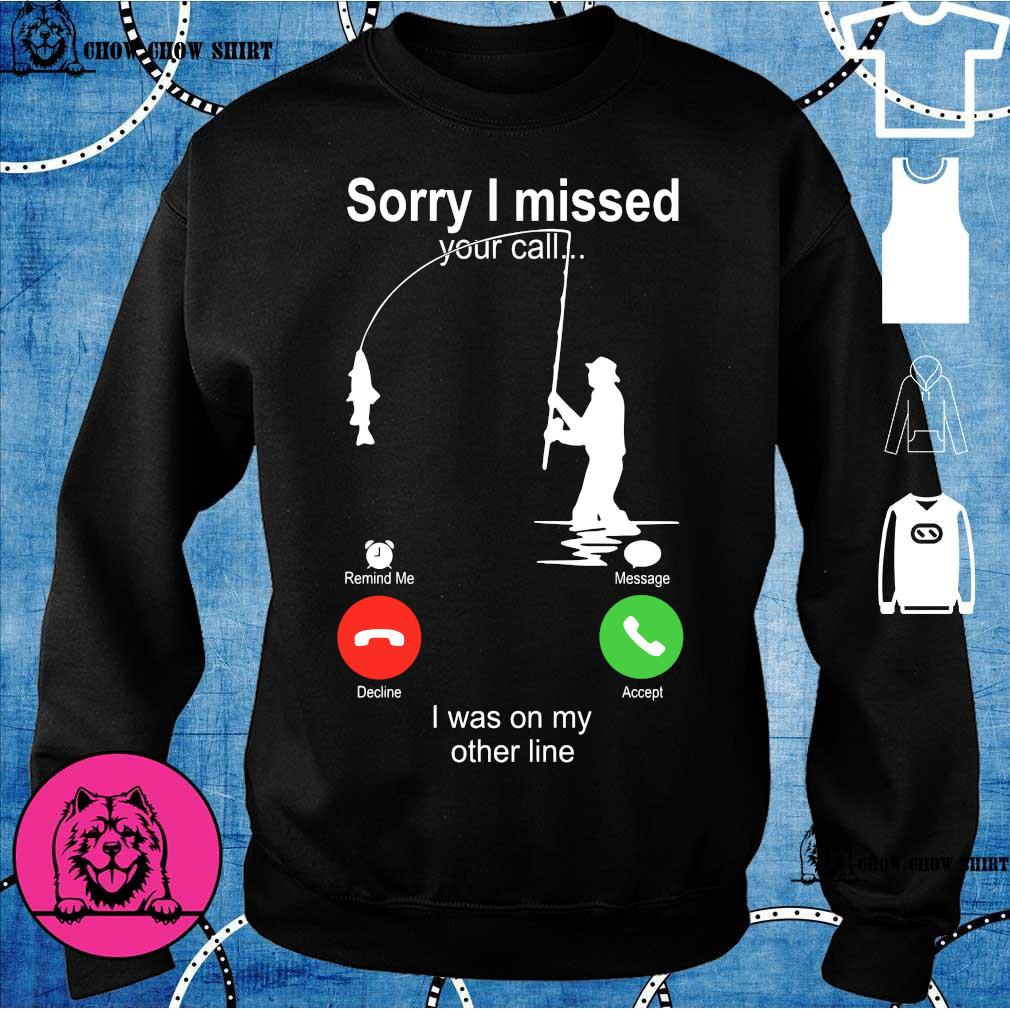 Sorry I missed Your call I was on my other line s sweater
