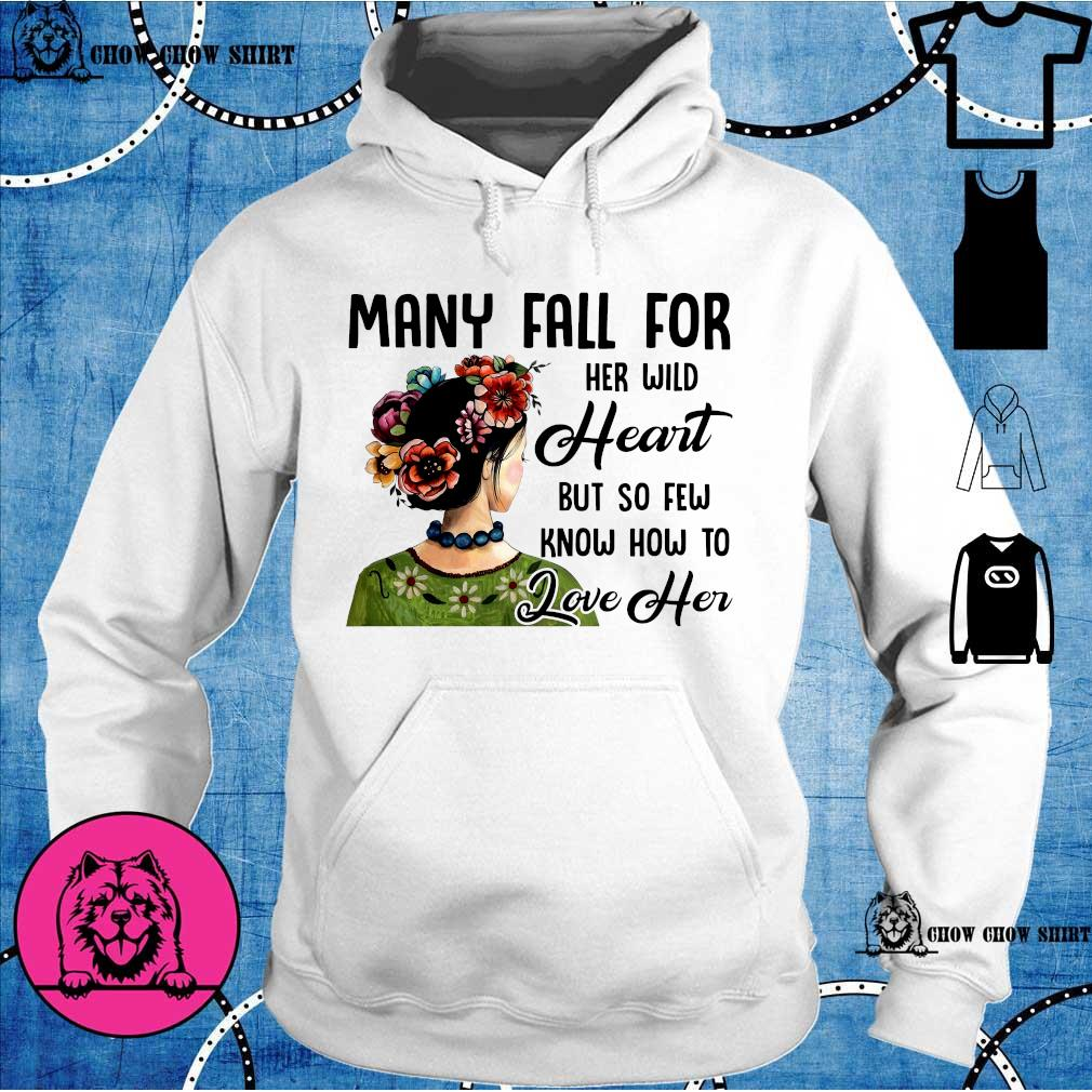 Many fall for her will heart but so few know how to love her s hoodie