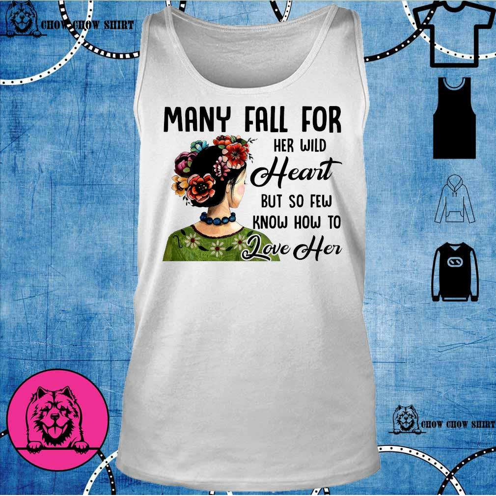 Many fall for her will heart but so few know how to love her s tank top