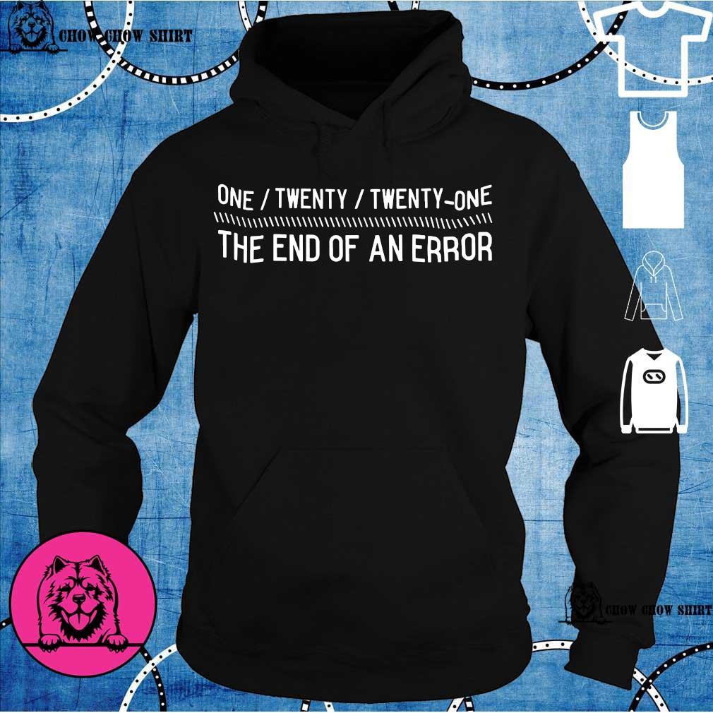 One Twenty Twenty One The End Of An Error s hoodie