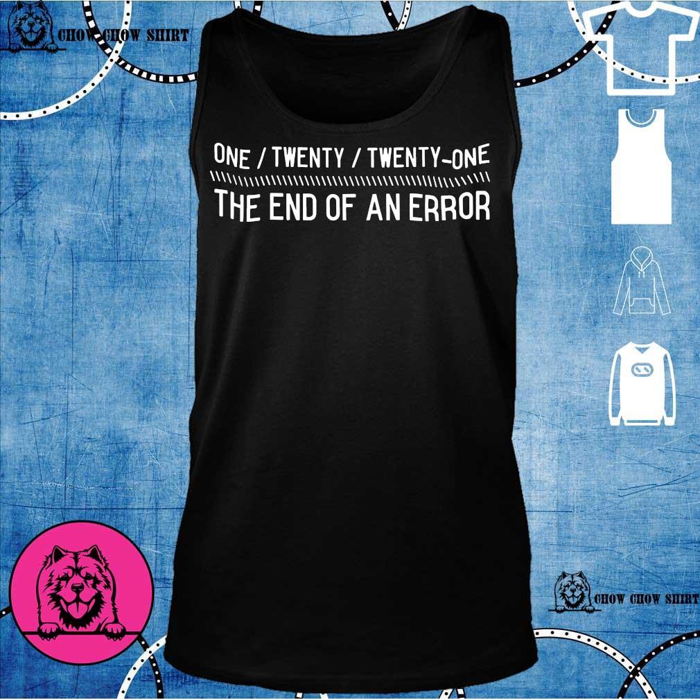 One Twenty Twenty One The End Of An Error s tank top