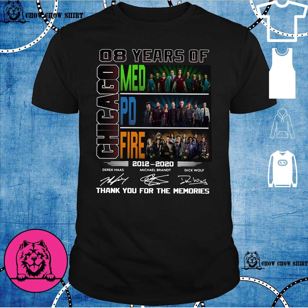 08 years of Chicago med pd fire 2012 -2020 derek haas michael brandt dick wolf thank you for the memories shirt