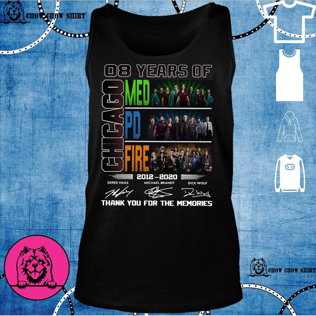 08 years of Chicago med pd fire 2012 -2020 derek haas michael brandt dick wolf thank you for the memories s tank top