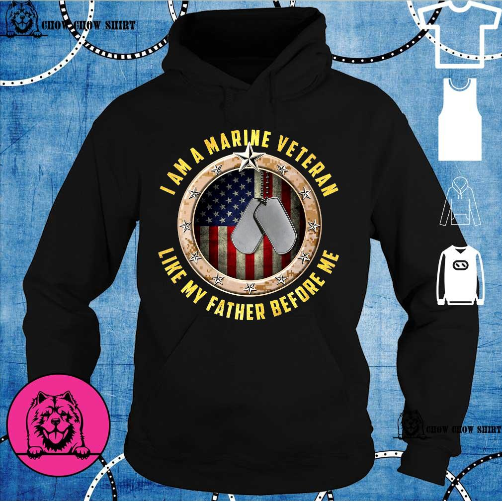 I am a marine veteran like my father before me s hoodie