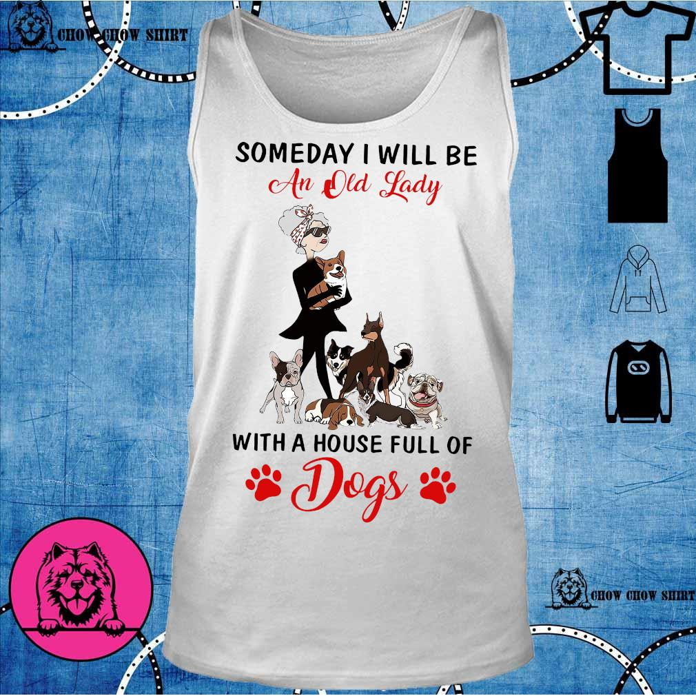 Someday i will be an old lady with a house full of dogs s tank top